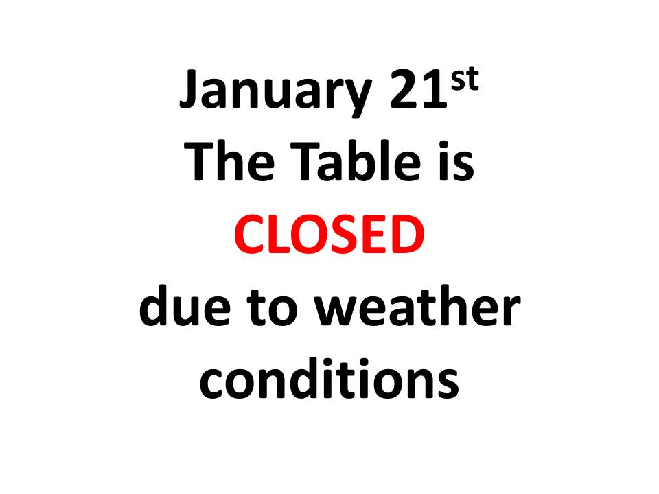 Table is CLOSED JAN 21