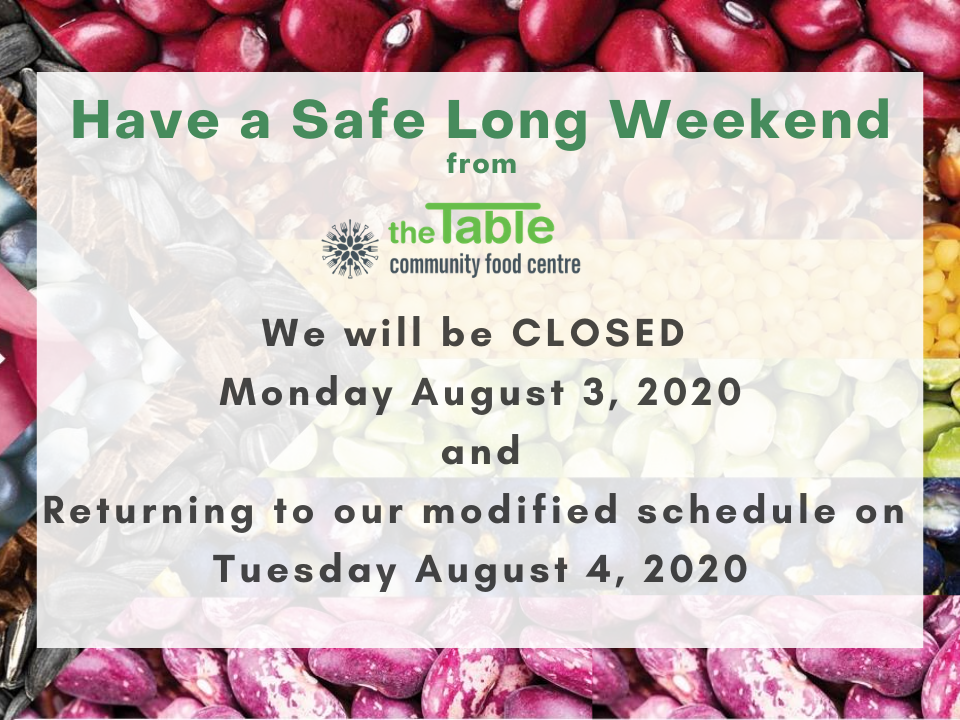 The Table will be closed Monday August 3 for the Civic Holiday.